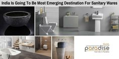 India Is Going To Be Most Emerging Destination For #Sanitary #Wares #India