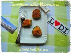 Le Delizie della Mia Cucina: Cucina Lombarda - Zucchine alla Viscontea