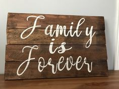 Family is Forever pallet sign
