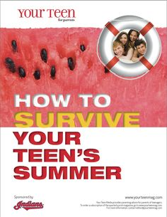Tips for parents in complimentary survival guide. http://yourteenmag.com/summer-survival/