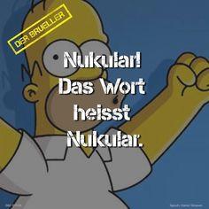 #Homer #Simpson #Wort #Nukular #brüller #spruch #sprüche #spruchseite #life #lifeisstrange #lifehacks