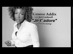 """Groove Addix ft. Joi Cardwell """"Je t adore"""" Nervous Records"""