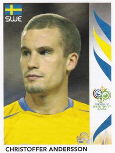 Christoffer Andersson of Sweden. 2006 World Cup Finals sticker. 2006 World Cup Final, Wold Cup, Panini Sticker, E Bay, Sweden, Germany, Baseball Cards, Stickers, World Cup