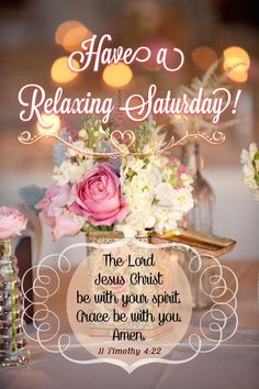 Have A Relaxing Saturday May The Lord Be With You