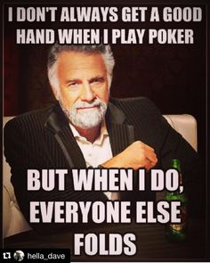 Looking for a nice big list of poker memes? Upswing Poker has complied the largest and best collection of memes about poker anywhere online Poker Quotes, Game Mobile, Funny Memes, Hilarious, Funniest Memes, Poker Night, I Don't Always, Senior Home Care, Diabetes Treatment Guidelines