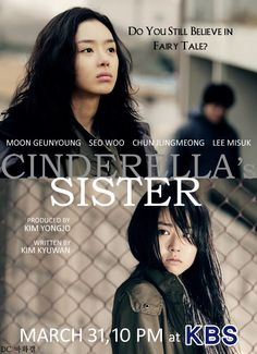 Title: 신데렐라 언니 / Cinderella Unni / Cinderella's Sister Also known as: Cinderella's Stepsister / A Modern Story of Revenge Chinese Title : 灰姑娘姐姐 Genre: Romance, melodrama Episodes: 20 Broadcast network: KBS2 Broadcast period: 2010-Mar-31 to 2010-June-03