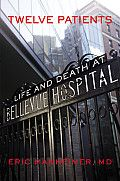Twelve Patients: Life and Death at Bellevue Hospital by Manheimer, Eric (first) Edition Bellevue Hospital, Books To Read, My Books, Life And Death, Nonfiction, World, Reading, Amazon, Products