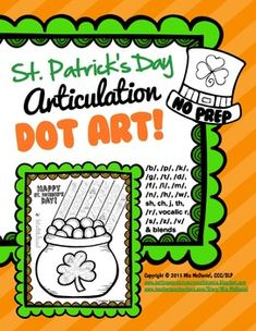 Dot+art+is+fun+for+all+ages+and+a+great+way+to+immediately+reinforce+correct+sound+productions...Oh,+and+NO+PREP!!+This+one+is+especially+for+your+St.+Patrick's+Day+lessons!+Just+print+and+use+on+the+spot!+This+29+page+download+includes+25+dot+art+pages+with+small+pictures+representing+specific+target+sounds+in+each+little+circle!