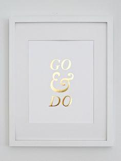 $20 Gold foil art print // http://laracaseyshop.com/products/gold-foil-art-print-go-do