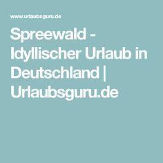 Spreewald - Idyllischer Urlaub in Deutschland | Urlaubsguru.de