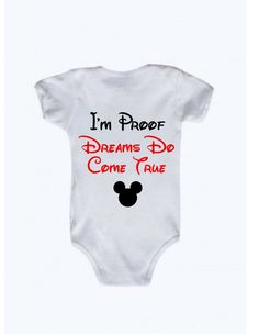 I'm Proof Dreams Do Come True Disney Baby Bodysuit, Mickey Mouse Baby, Disneyland, Disneyworld, Magi - New Ideas Disney Cute, Disney Babys, Disney Girls, Disney Mickey, Disney Baby Onesies, Baby Shirts, Disneyland, Magic Kingdom, Baby Shower Ideas For Girls Themes
