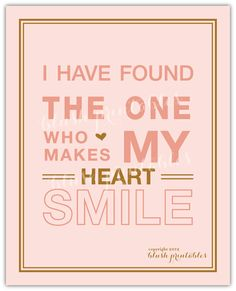 I have found the one who makes my heart smile, love quote, Blush Printables, quotables, printable