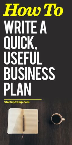 How to Write a Quick, Useful Business Plan  That first, big hurdle doesn't have to be so intimidating! Read this.