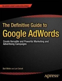 Definitive Guide to Google AdWords AdSense and AdMob by Bart Weller Paperback