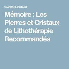 Mémoire : Les Pierres et Cristaux de Lithothérapie Recommandés