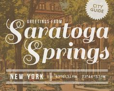 Saratoga Springs Travel Guide (via Design*Sponge) Saratoga Springs New York, Spring In New York, Summer Vacation Spots, Vacation Ideas, Lake George Village, Fun Winter Activities, The Places Youll Go, The Great Outdoors, Wonders Of The World