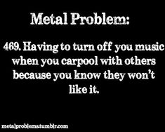 Why can't all our friends be metalheads? #LOL #Music #Funny #Metal