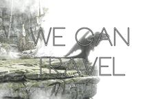 We can travel
