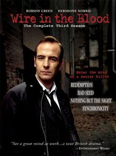 Robson Greene & Hermione Norris -  Wire in the Blood stars Robson Green as psychologist Dr. Tony Hill who gets inside of the minds of both killers and victims to aid the police in solving serial killings in Northern England. Outstanding long running Brit mystery!