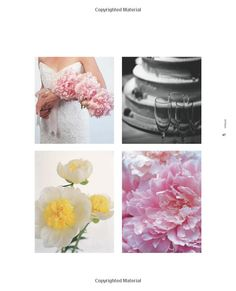 To Have & To Hold: Magical Wedding Bouquets: David Stark, Avi Adler: 9781579652784: Amazon.com: Books Top Left:A three blossom cascade of Peonies looks good when the bride has them in one arm. Botom left: The Japanese single-petal Peony; not to be confused with a Poppy. Bottom Right: Peonies are fluffy like cotton candy.