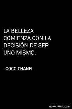 "Citas Coco Chanel Moda Fashion ""beauty begins with the decision to be yourself"" Words Quotes, Me Quotes, Sayings, Qoutes, More Than Words, Some Words, Coco Chanel, Great Quotes, Inspirational Quotes"