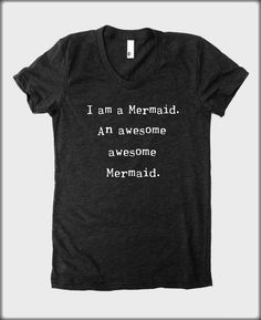 I am a Mermaid an Awesome Mermaid American Apparel tee tshirt shirt Heathered vintage style screenprint ladies scoop top