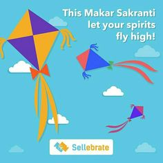 Welcome the sunshine and joy with open arms. Team SELLEBRATE wishes you a bright and beautiful Makar Sankranti.