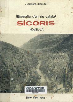 ícoris: (biografía d'un riu català) : novel·la Josep Carner-Ribalta. Ed. Dilagro, 1981, 368 pàgines.  CL N CAR