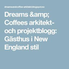 Dreams & Coffees arkitekt- och projektblogg: Gästhus i New England stil