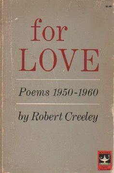 'For Love' by Robert Creeley