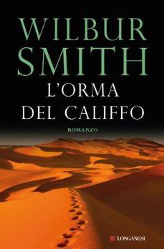 L'orma del califfo (Longanesi Romanzi d'Avventura):Amazon:Kindle Store Wilbur Smith, Thing 1, Books Online, My Books, Fiction, Amazon Kindle, Aba, Store, Musica