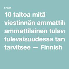 10 taitoa mitä viestinnän ammattilainen tulevaisuudessa tarvitsee — Finnish