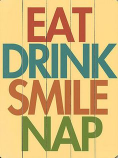 "I specially like the ""eat"" and ""nap"" part."