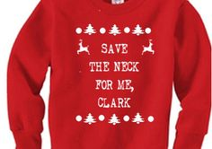 Griswold Inspired SAVE the neck for me clark by gettinhitchedbride, $25.00      Ugly Christmas sweater party