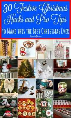 30 Festive Christmas Hacks and Pro Tips to Make this the Best Christmas Ever! You can thank me later...