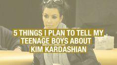 5 Things I Plan To Tell My Teenage Boys About the Nude Photos of Kim Kardashian