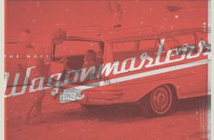 The Wagonmasters - http://www.barnfinds.com/wagonmasters/