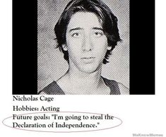 "Future goals: ""I'm going to steal the Declaration of Independence."""