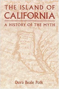 the island of california a history of the myth - Hľadať Googlom