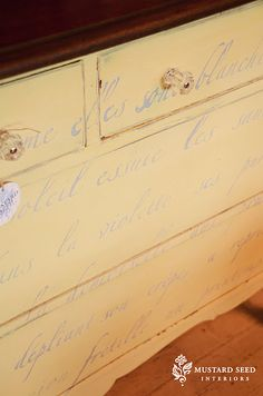 French poen stenciled on old refinished dresses. from Miss Mustard Seed...this girl is the best in furniture refinishing