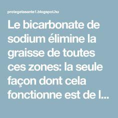 Le bicarbonate de sodium élimine la graisse de toutes ces zones: la seule façon dont cela fonctionne est de le préparer comme ça! ~ Protège ta santé
