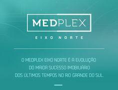 RS Notícias: Medplex Eixo Norte - evolução do maior sucesso imo...