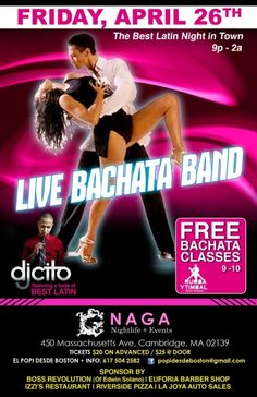 NAGA is going BACHATA is Friday!    Free Bachata classes from 9-10pm.    We will have two forms of entertainment:   **Live Bachata Band**  **DJ Cito** | Spinning the best in Latin    Naga Night Club  450 Massachusetts Ave.  Cambridge, MA 02139  Tables/Info - Bottle Specials available, contact jason@nagacambridge.com or 857 991 7164   Website: nagacambridge.com   Like us on Facebook: Naga   Follow us on Twitter: nagacambridge