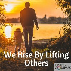 We rise by lifting others. #livingcompass