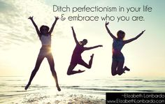 You Are Better Than Perfect!