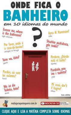 """Aprenda a falar """"Onde fica o banheiro"""" em 10 idiomas. Aproveite e leia nosso artigo com 5 técnicas para aprender idiomas que vão turbinar de vez seus estudos rumo a uma nova língua."""