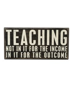 'In It for the Outcome' Box Sign #teaching #teacher #gift