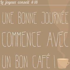 Une bonne journée commence avec un bon café !