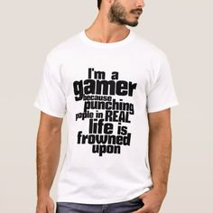 I Am A Gamer Humor and Funny Video Games T shirt - click/tap to personalize and buy