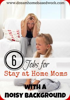 Are there any jobs for stay at home moms with a noisy home? Trying to work at home with lots of background noise can be extremely challenging. Here are 6 jo
